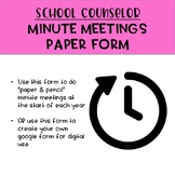 School Counselor Minute Meetings Paper Form