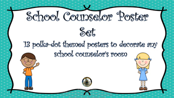 School Counselor Poster Set: 13 polka-dot themed school counseling posters