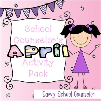 School Counselor's April Activity Pack- Savvy School Counselor
