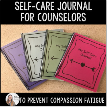 """Self-Care"" Journal for School Counselors"
