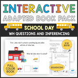 School Day Interactive Book Pack - WH Questions/Inferencing/Sequencing