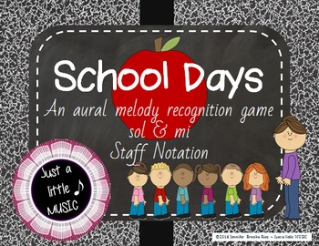 School Days - Aural Melody Recognition Game w/ staff notation{sol mi}
