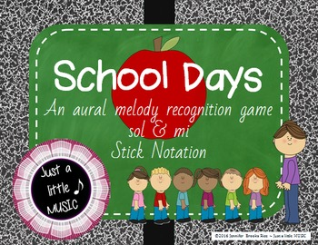 School Days - Aural Melody Recognition Game w/ stick notation{sol mi}