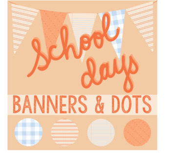 School Days Banners and Dots