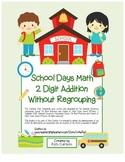 """School Days Math"" 2 Digit Addition No Regrouping - FUN! (color & black line)"