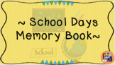 School Days Memory Book End of the Year Activities