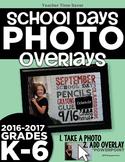 School Days Photo Overlays {K-6} 2016-2017