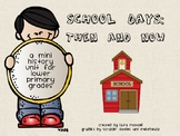 School Days: Then and Now - School Past & Present History