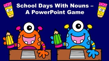 School Days With Nouns - A PowerPoint Game