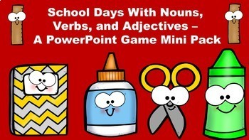 School Days With Nouns, Verbs, and Adjectives A PowerPoint Game Mini Pack Bundle