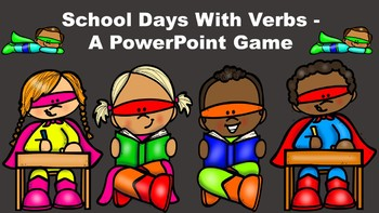 School Days With Verbs - A PowerPoint Game
