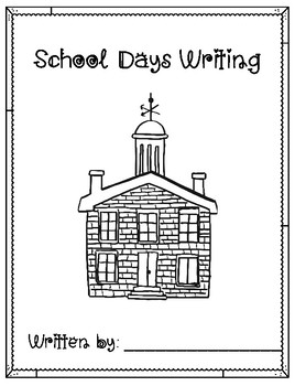 End of the Year - School Days Writing - Opinion, Informative, Narrative