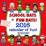 School Days are Fun Days 2016 Calendar