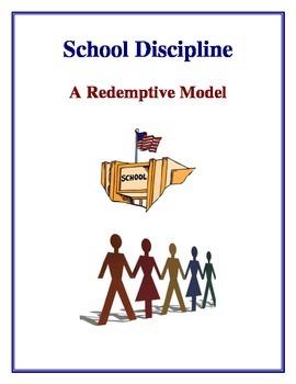 School Discipline - A Redemptive Model