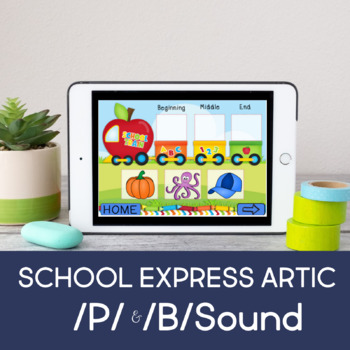 School Express Articulation (P/B Sounds) (Boom Cards) (Teletherapy)