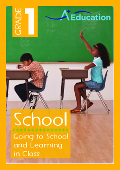 School - Going to School and Learning in Class - Grade 1