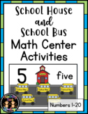 School House & School Bus Math Center Activities (Back to School) (Numbers 1-20)