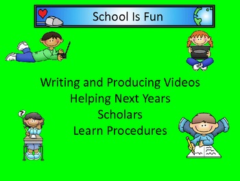 School Is Fun - Writing and Producing Videos