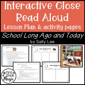 School Long Ago and Today Close Read Interactive Read Aloud Lesson Plan & Tasks