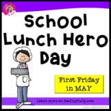 School Lunch Hero Day (First Friday in May)