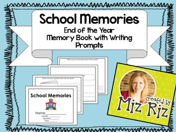 School Memories- End of the Year Memory Book with Writing Prompts!