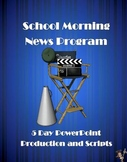 School Morning News Program - 5 Day PowerPoint Production and Scripts