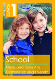 School - Nora and Toby Are Classmates and Friends - Grade 1