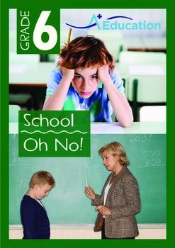 School - Oh No! - Grade 6