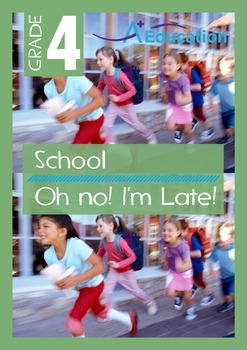 School - Oh No! I'm Late - Grade 4