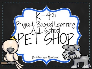 School Project Based Learning Activites Pet Shop Theme K-4th Grade