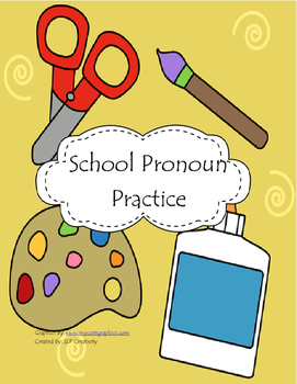 School Pronoun Practice