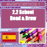 School Read and Draw (Avancemos 1 2.2)