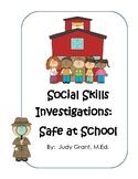 Social Skills Investigations:  Safe at School