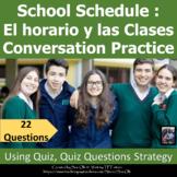 School Schedule El horario Conversation Practice: Quiz, qu