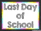 School Signs / Posters {First Day, 100th Day, Last Day} FREEBIE
