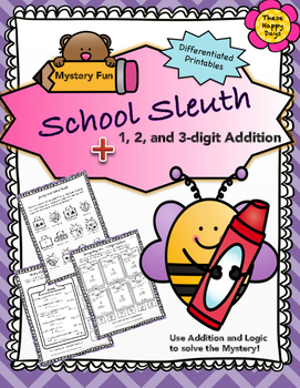 School Sleuth - 1, 2 and 3 digit Addition with or without Regrouping