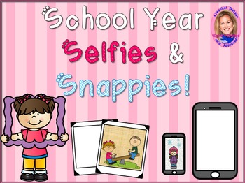 School Snapshots: Selfies and Snappies!