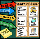 School themed Speech and Language Game | Real OR Ridiculous?