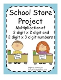 School Store Project - Multiply 2 digit x 2 digit and 2 digit x 3 digit