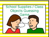 School Supplies / Class Objects  Guessing Game