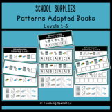 School Supplies Patterning - ADAPTED BOOKS - Levels 1-3