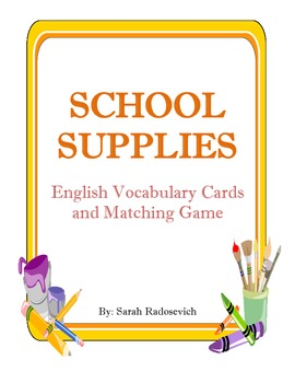 School Supplies Vocabulary Flashcards and Matching Game
