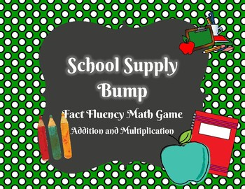 School Supply Bump Addition and Multiplication: Fact Fluen