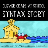 School Syntax Story: Clever Crabs at School {3rd Person Pr
