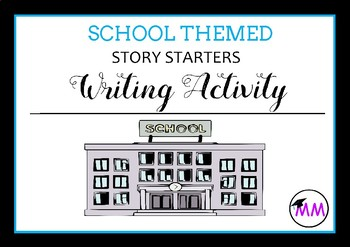 School Themed Story Starters Narrative Prompts