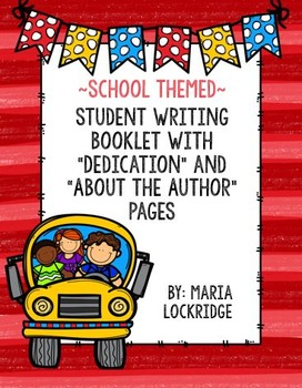 """School Themed: Writing Booklet with """"Dedication"""" and """"About the Author"""" Pages"""