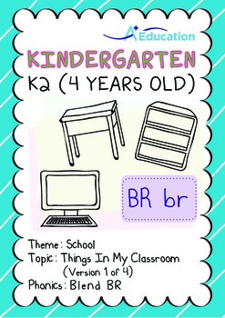School - Things in My Classroom (I): Blend BR - Kindergarten, K2 (4 years old)