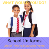School Uniforms What Would You Do Critical Thinking