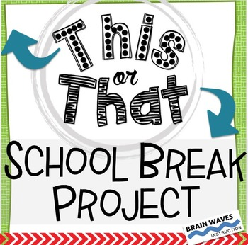 School Break Activities:  This or That School Vacation Project