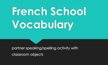 School Vocabulary : partner speaking/spelling activity with classroom objects